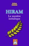 Jehan Nomis - Hiram - Le mystère initiatique.