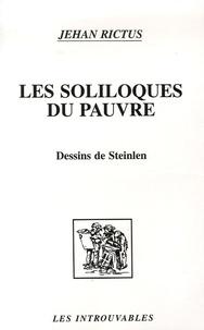 """Jehan Rictus - Les Soliloques du Pauvre - Suivie de La Charlotte et """"Jasante"""" de la Vieille."""