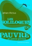 Jehan Rictus - Les soliloques du pauvre - Et autres poèmes.