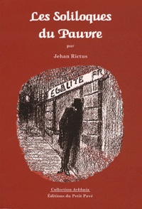 Jehan Rictus - Les Soliloques du Pauvre.