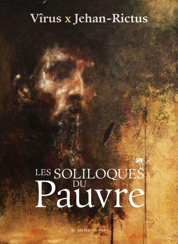 Jehan Rictus et  Vîrus - Les soliloques du pauvre. 1 CD audio