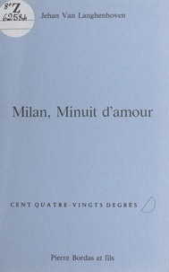 Jehan Van Langhenhoven - Milan, minuit d'amour.