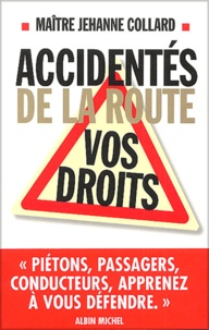 Accidentés de la route, vos droits - Jehanne Collard pdf epub