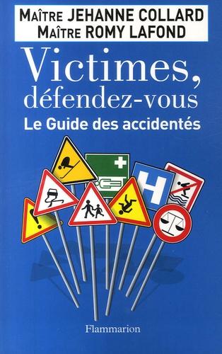 Jehanne Collard et Romy Lafond - Victimes, défendez-vous - Le Guide des accidentés.