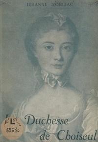 Jehanne d'Orliac et Gaston Bauvais - La duchesse de Choiseul.
