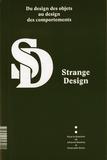 Jehanne Dautrey et Emanuele Quinz - Strange Design - Du design des objets au design des comportements.