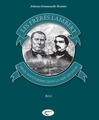 Jehanne-Emmanuelle Monnier - Les Frères Lambert - Deux aventuriers dans la Mer des Indes.