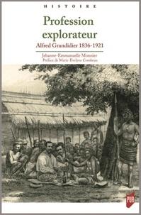 Profession explorateur - Alfred Grandidier 1836-1921.pdf