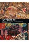 Jehanne Lazaj et Bruno Ythier - Tapisseries 1925 - Aubusson, Beauvais, les Gobelins à l'Exposition internationale des arts décoratifs de Paris.