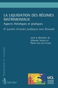 La liquidation des régimes matrimoniaux- Aspects théoriques et pratiques, 8e journée d'études juridiques Jean Renauld - Jehanne Sosson |