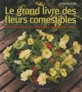 Jekka McVicar - Le grand livre des Fleurs Comestibles.