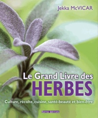 Jekka McVicar - Le grand livre des herbes.