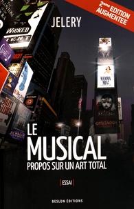 Jelery - Le musical - Propos sur un art total.