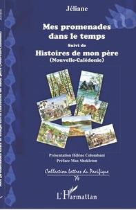 Jéliane - Mes promenades dans le temps - Suivi de Histoires de mon père (Nouvelle-Calédonie).