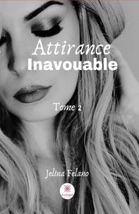 Jelina Felano - Attirance inavouable Tome 2 : .