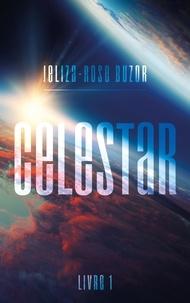Jeliza-Rose Buzor - Celestar - Tome 1.