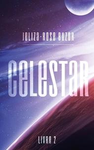 Jeliza-Rose Buzor - Celestar - Tome 2.