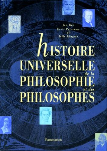 Jelle Kingma et  Collectif - Histoire universelle de la philosophie et des philosophes.