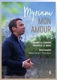 Jelle Lemaitre - Myriam, mon amour ! - Quand la lumière traverse le deuil.