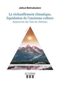 Jelloul Belmakadem - Le réchauffement climatique, liquidation de l'ancienne culture - Approche de l'ère du Verseau.