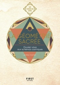 Jemma Foster - La géométrie sacrée - Ouvrez-vous aux schémas cosmiques et donnez un nouveau souffle à votre vie.