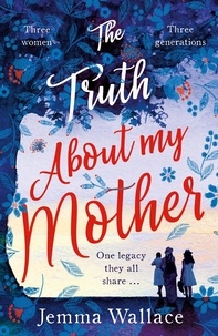 Jemma Wallace - The Truth About My Mother.