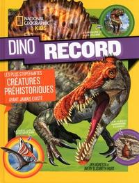 Jen Agresta et Avery Elizabeth Hurt - Dino record - Les plus stupéfiantes créatures préhistoriques ayant jamais existé.