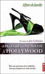 Jen Calonita - Les secrets de ma vie à Hollywood Tome 3 : Affaire de famille.