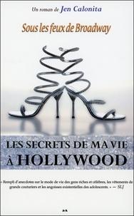 Jen Calonita - Les secrets de ma vie à Hollywood Tome 5 : Sous les feux de Broadway.