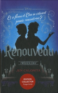 Jen Calonita - Renouveau - Et si Anna et Elsa ne s'étaient jamais rencontrées ?.