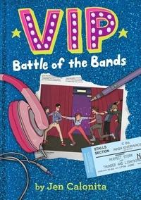 Jen Calonita et Kristen Gudsnuk - VIP: Battle of the Bands.