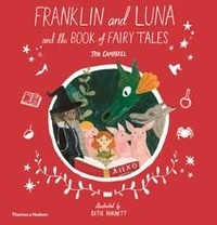 Jen Campbell - Franklin and Luna and the book of fairy tales.