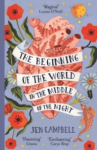 Jen Campbell - The Beginning of the World in the Middle of the Night - an enchanting collection of modern fairy tales.