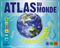 Jen Green - Atlas du monde - 5 cartes animées pour découvrir la Terre.