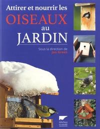 Jen Green - Attirer et nourrir les oiseaux au jardin.
