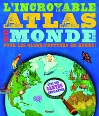 Jen Green et Christiane Engel - L'incroyable atlas du monde - Pour les globe-trotters en herbe !.