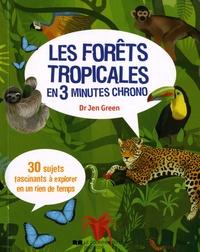 Jen Green - Les forêts tropicales en 3 minutes chrono.