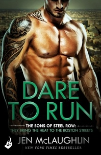 Jen McLaughlin - Dare To Run: The Sons of Steel Row 1 - The stakes are dangerously high...and the passion is seriously intense.