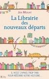 Jen Mouat - La librairie des nouveaux départs.