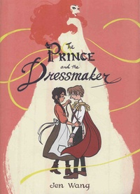 Jen Wang - The Prince and the Dressmaker.