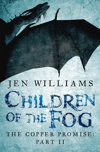 Jen Williams - Children of the Fog (The Copper Promise: Part II).