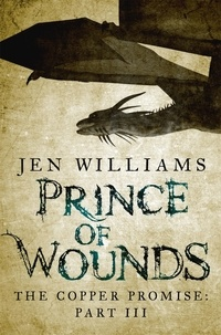 Jen Williams - Prince of Wounds (The Copper Promise: Part III).
