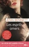 Jenn Bennett - Un roman des années folles Tome 1 : Les esprits amers.