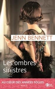Jenn Bennett - Un roman des années folles Tome 2 : Les ombres sinistres.