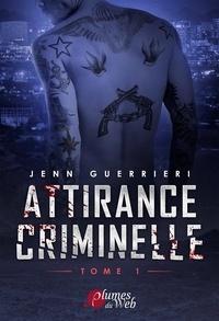 Jenn Guerrieri - Attirance criminelle Tome 1 : .
