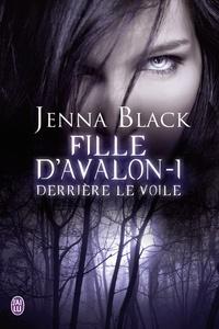 Jenna Black - Fille d'Avalon Tome 1 : Derrière le voile.