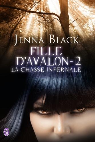 Jenna Black - Fille d'Avalon Tome 2 : La chasse infernale.