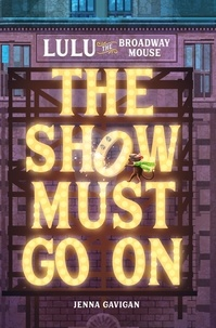 Jenna Gavigan - Lulu the Broadway Mouse: The Show Must Go On.