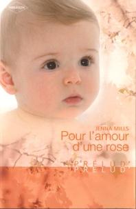 Jenna Mills - Pour l'amour d'une rose.