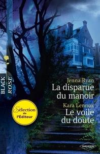 Jenna Ryan - La disparue du manoir - Le voile du doute.